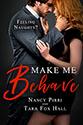 """Make Me Behave"" by Nancy Pirri & Tara Fox Hall"