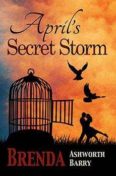 """April's Secret Storm"" by Brenda Ashworth Barry"