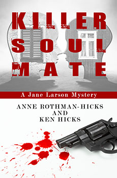 Killer Soulmate by Anne Rothman-Hicks & Ken Hicks