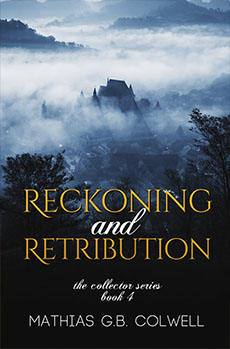 Reckoning and Retribution by Mathias G.B. Colwell