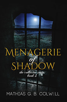 Menagerie of Shadow by Mathias G. B. Colwell