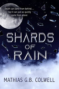 Shards of Rain by Mathias G. B. Colwell
