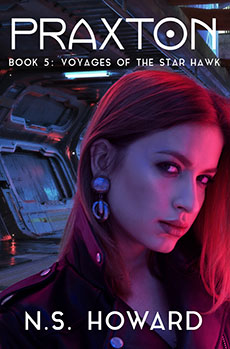 Praxton 5: Voyages of the Star Hawk by N.S. Howard
