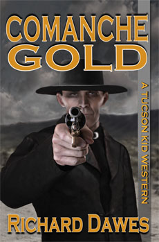 A Tucson Kid Western #6: Comanche Gold by Richard Dawes