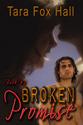 """Broken Promise"" by Tara Fox Hall"