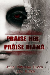 """Praise Her, Praise Diana"" by Anne Rothman-Hicks and Ken Hicks"