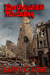 """Earthquake Madness"" by Larry C. Kerr"