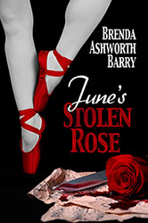 """June's Stolen Rose"" by Brenda Ashworth Barry"