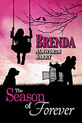 """The Season of Forever"" by Brenda Ashworth Barry"