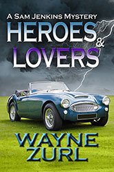 """Heroes & Lovers"" by Wayne Zurl"