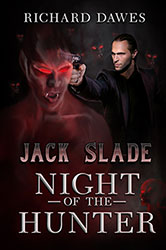 """Jack Slade: Night of the Hunter"" by Richard Dawes"