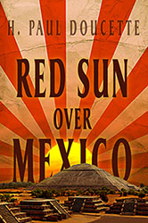 """Red Sun Over Mexico"" by H. Paul Doucette"