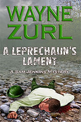 """A Leprechaun's Lament"" by Wayne Zurl"