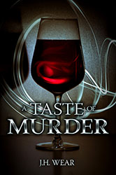 """A Taste of Murder"" by JH Wear"
