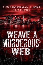 """Weave a Murderous Web"" by Ken Hicks & Anne Rothman Hicks"