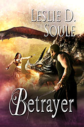Betrayer by Leslie D. Soule