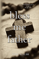 """Bless Me Father"" by Tom Walsh"