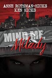 Mind Me Milady by Ken Hicks & Anne Rothman-Hicks