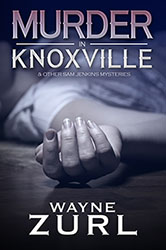 Murder in Knoxville by Wayne Zurl