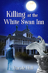 The Killing At White Swann Inn by Carole Hall