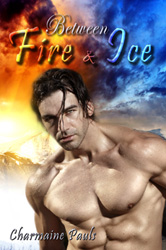 """Between Fire and Ice"" by Charmaine Pauls"