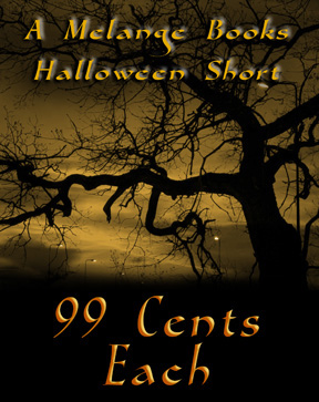 Melange Books 99 cent Halloween ebook sale!